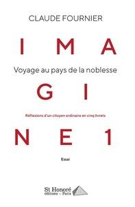 Claude Fournier - Imagine 1 - Voyage au pays de la noblesse.