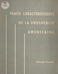 Claude Foussé et Pierre Lemaresquier - Traits caractéristiques de la prospérité américaine.