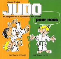 Claude Fradet - Judo pour nous : ceinture orange, ceinture verte.