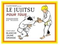 Histoiresdenlire.be Le jujitsu pour tous - Ceintures blanche, jaune, orange Image
