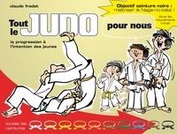 Claude Fradet - Tout le judo pour nous - La progression à l'intention des jeunes.