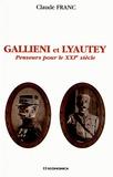 Claude Franc - Gallieni et Lyautey - Penseurs pour le XXIe siècle.
