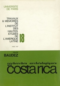 Claude-François Baudez - Recherche archéologiques dans la vallée du Tempisque, Guanacaste, Costa Rica.