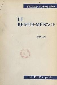 Claude Francolin et Pierre de Lescure - Le remue-ménage.