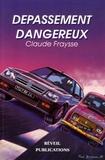 Claude Fraysse - Dépassement dangereux.
