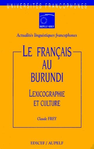 Claude Frey - Le français au Burundi - Lexicographie et culture.