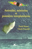 Claude Froeschlé et  Collectif - Astéroïdes, météorites et poussières interplanétaires.