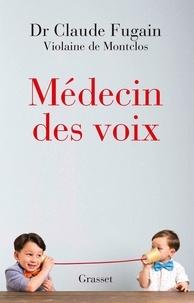 Claude Fugain et Violaine de Montclos - Médecin des voix.