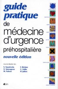 Claude Fuilla et  Collectif - Guide pratique de médecine d'urgence préhospitalière.