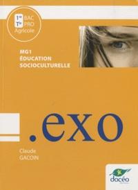 Claude Gacoin - Education socioculturelle MG1, 1e et Te Bac Pro Agricole - Travaux dirigés.