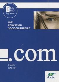 Claude Gacoin - Education socioculturelle MG1 1e et Tle Bac Pro agricole.