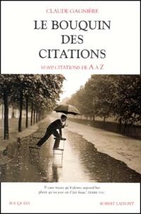 Claude Gagnière - Le bouquin des citations. - 10 000 citations de A à Z.