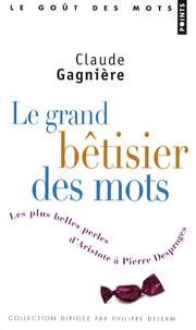 Le grand bêtisier des mots - Les plus belles perles dAristote à Pierre Desproges.pdf