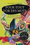 Claude Gagnière - Pour tout l'or des mots - Au bonheur des mots et merveilles.