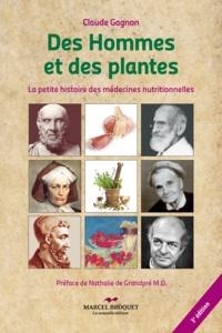 Claude Gagnon - Des hommes et des plantes - 3e édition - La petite histoire des médecines nutritionnelles.