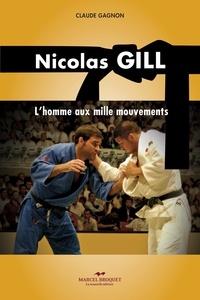 Claude Gagnon - Nicolas Gill - L'homme aux mille mouvements.