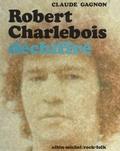 Claude Gagnon et  Collectif - Robert Charlebois déchiffré.