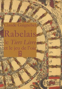 Claude Gaignebet - Lettre à Julien sur Rabelais - Le Tiers Livre et le jeu de l'oie.