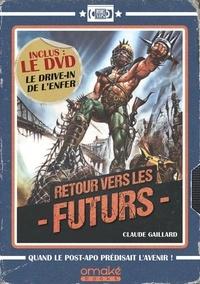 Retour vers les futurs - Claude Gaillard |