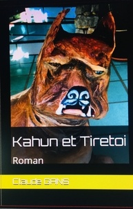 Claude Gans - Kahun et Tiretoi.
