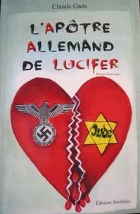 Claude Gans - L'apôtre Allemand de Lucifer.