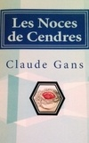 Claude Gans - Les Noces de Cendres.