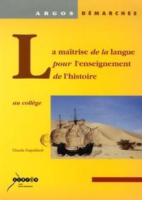 Claude Gapaillard - La maîtrise de la langue pour l'enseignement de l'histoire au collège.