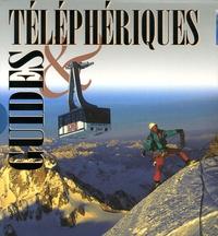 Claude Gardien et Philippe Bardiau - Coffret Guides & Téléphériques en 2 volumes : Les Guides ; L'épopée des téléphériques.