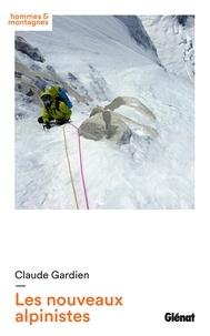 Claude Gardien - Les nouveaux alpinistes.