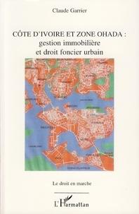 Claude Garrier - Côte d'Ivoire et zone Ohada - Gestion immobilière et droit foncier urbain.