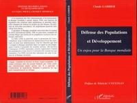 Claude Garrier - Défense des populations et développement - Un enjeu pour la Banque mondiale.
