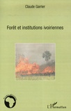 Claude Garrier - Forêt et institutions ivoiriennes.