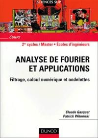 Claude Gasquet et Patrick Witomski - Analyse de fourier et applications - Filtrage, calcul numérique et ondelettes.