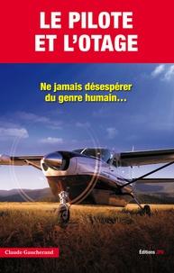Claude Gaucherand - Le pilote et l'otage.