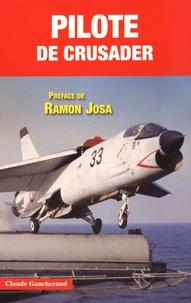 Claude Gaucherand - Pilote de Crusader.