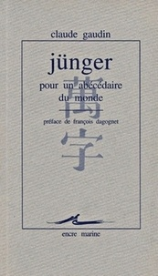 Claude Gaudin - Jünger, pour un abécédaire du monde.
