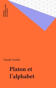 Claude Gaudin - Platon et l'alphabet.