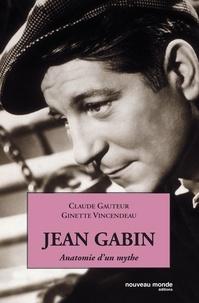 Claude Gauter et Ginette Vincendeau - Jean Gabin - Anatomie d'un mythe.