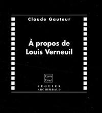 Claude Gauteur - A propos de Louis Verneuil (1893-1952).