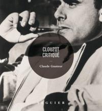 Claude Gauteur - Clouzot critiqué.