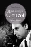 Claude Gauteur - Henri-Georges Clouzot - Tome 1, Oeuvre fantôme.