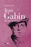 Claude Gauteur - Jean Gabin, du livre au mythe.