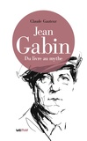 Claude Gauteur - Jean Gabin - Du livre au mythe.
