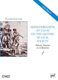 Claude Gautier - An Essay on the History of Civil Society - Nature, histoire et civilisation.