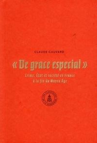 """Claude Gauvard - """"De grace especial"""" - Crime, Etat et société en France à la fin du Moyen Age."""