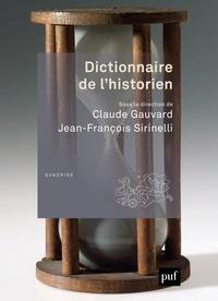 Claude Gauvard et Jean-François Sirinelli - Dictionnaire de l'historien.