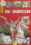 Claude Gauvard et Alain Plessis - Du Guesclin.