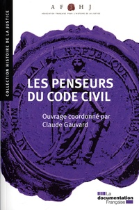 Claude Gauvard - Les penseurs du Code civil.