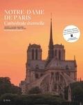 Claude Gauvard et Joël Laiter - Notre-Dame de Paris - Cathédrale éternelle.