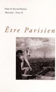 Claude Gauvard et Jean-Louis Robert - Être Parisien.